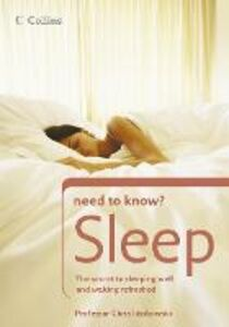 Foto Cover di Sleep: The secret to sleeping well and waking refreshed (Collins Need to Know?), Ebook inglese di Prof. Chris Idzikowski, edito da HarperCollins Publishers