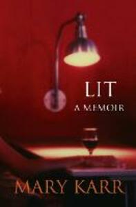 Lit: A Memoir - Mary Karr - cover