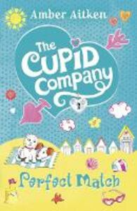 Ebook in inglese Perfect Match (The Cupid Company, Book 4) Aitken, Amber