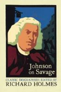 Foto Cover di Johnson on Savage: The Life of Mr Richard Savage by Samuel Johnson, Ebook inglese di Richard Holmes, edito da HarperCollins Publishers