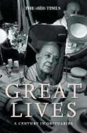 Times Great Lives: A Century In Obituaries