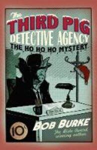 Foto Cover di Ho Ho Ho Mystery (Third Pig Detective Agency, Book 2), Ebook inglese di Bob Burke, edito da HarperCollins Publishers