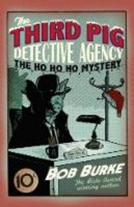 Ebook in inglese Ho Ho Ho Mystery (Third Pig Detective Agency, Book 2) Burke, Bob