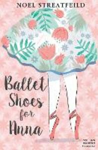 Ballet Shoes for Anna - Noel Streatfeild - cover