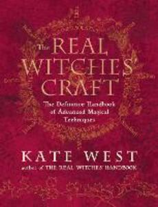 Ebook in inglese Real Witches' Craft: Magical Techniques and Guidance for a Full Year of Practising the Craft West, Kate