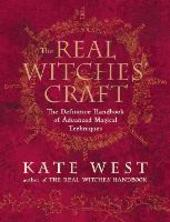 Real Witches'Craft: Magical Techniques and Guidance for a Full Year of Practising the Craft