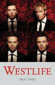 Ebook in inglese Westlife: Our Story -, -
