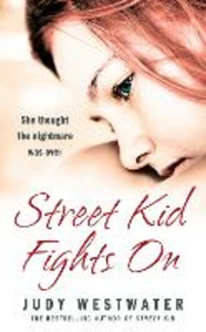 Ebook in inglese Street Kid Fights On: She thought the nightmare was over Westwater, Judy