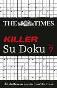The Times Killer Su Doku Book 7: 150 Challenging Puzzles from the Times - Puzzler Media - cover