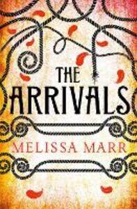 Foto Cover di The Arrivals, Ebook inglese di Melissa Marr, edito da HarperCollins Publishers