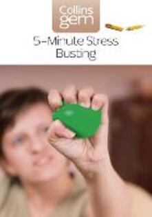 5-Minute Stress-busting (Collins Gem)