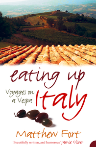 Ebook in inglese Eating Up Italy: Voyages on a Vespa Fort, Matthew