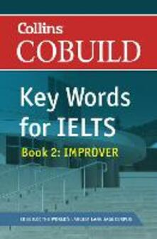 COBUILD Key Words for IELTS: Book 2 Improver: IELTS 5.5-6.5 (B2+) - cover