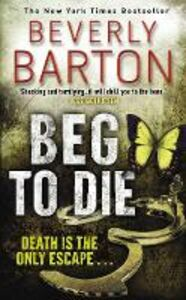Ebook in inglese Beg To Die Barton, Beverly