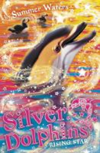 Ebook in inglese Rising Star (Silver Dolphins, Book 7) Waters, Summer