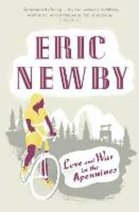 Love and War in the Apennines - Eric Newby - cover
