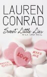 Ebook in inglese Sweet Little Lies: An LA Candy Novel (LA Candy, Book 1) Conrad, Lauren