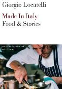 Ebook in inglese Made in Italy: Food and Stories Locatelli, Giorgio