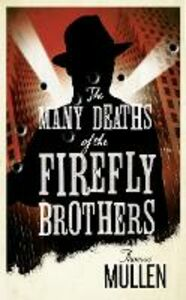 Foto Cover di Many Deaths of the Firefly Brothers, Ebook inglese di Thomas Mullen, edito da HarperCollins Publishers