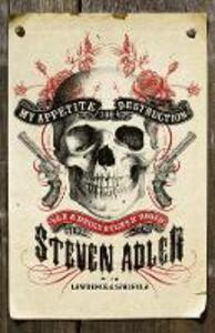Ebook in inglese My Appetite for Destruction: Sex & Drugs & Guns 'N' Roses Adler, Steven