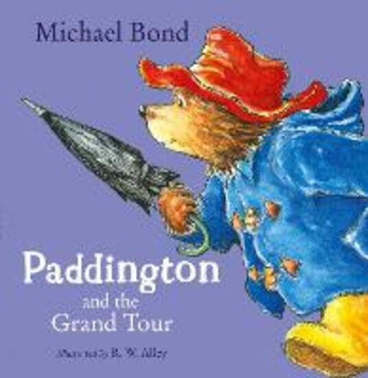 Paddington and the Grand Tour - Michael Bond - cover