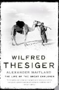 Ebook in inglese Wilfred Thesiger: The Life of the Great Explorer Maitland, Alexander