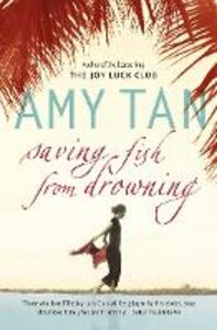 Foto Cover di Saving Fish From Drowning, Ebook inglese di Amy Tan, edito da HarperCollins Publishers