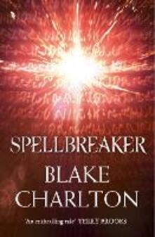 Spellbreaker: Book 3 of the Spellwright Trilogy - Blake Charlton - cover