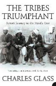 Foto Cover di The Tribes Triumphant, Ebook inglese di Charles Glass, edito da HarperCollins Publishers