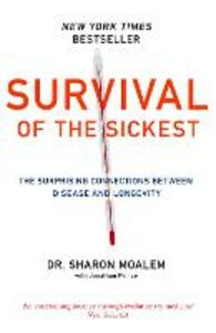 Ebook in inglese Survival of the Sickest: The Surprising Connections Between Disease and Longevity Moalem, Dr Sharon