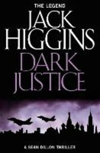 Ebook in inglese Dark Justice (Sean Dillon Series, Book 12) Higgins, Jack