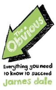 Ebook in inglese Obvious: Everything You Need to Know to Succeed Dale, James