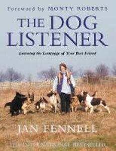 Foto Cover di The Dog Listener, Ebook inglese di Jan Fennell, edito da HarperCollins Publishers