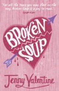 Foto Cover di Broken Soup, Ebook inglese di Jenny Valentine, edito da HarperCollins Publishers