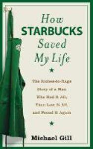 Foto Cover di How Starbucks Saved My Life, Ebook inglese di Michael Gill, edito da HarperCollins Publishers