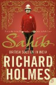 Ebook in inglese Sahib: The British Soldier in India 1750-1914 Holmes, Richard