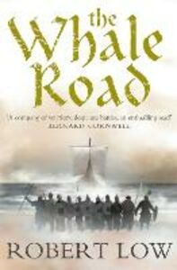Ebook in inglese Whale Road (The Oathsworn Series, Book 1) Low, Robert