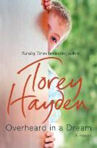 Foto Cover di Overheard in a Dream, Ebook inglese di Torey Hayden, edito da HarperCollins Publishers