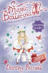 Ebook in inglese Jade and the Enchanted Wood (Magic Ballerina, Book 19) Bussell, Darcey