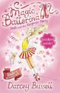 Ebook in inglese Jade and the Surprise Party (Magic Ballerina, Book 20) Bussell, Darcey