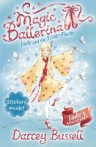 Ebook in inglese Jade and the Silver Flute (Magic Ballerina, Book 21) Bussell, Darcey