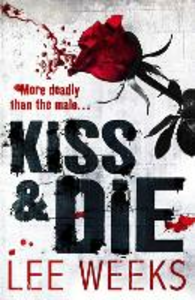 Ebook in inglese Kiss & Die Weeks, Lee