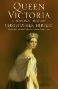 Ebook in inglese Queen Victoria: A Personal History Hibbert, Christopher