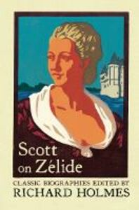 Ebook in inglese Scott on Zelide: Portrait of Zelide by Geoffrey Scott -, -