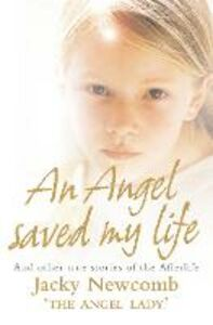 Ebook in inglese Angel Saved My Life: And Other True Stories of the Afterlife Newcomb, Jacky