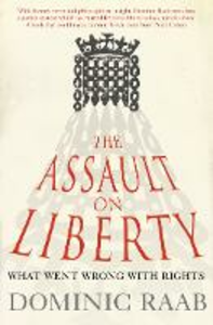 Ebook in inglese Assault on Liberty: What Went Wrong with Rights Raab, Dominic