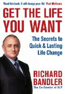 Ebook in inglese Get the Life You Want Bandler, Richard