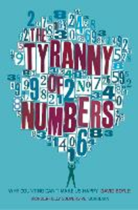 Ebook in inglese Tyranny of Numbers: Why Counting Can't Make Us Happy Boyle, David