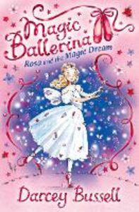 Foto Cover di Rosa and the Magic Dream, Ebook inglese di Darcey Bussell, edito da HarperCollins Publishers