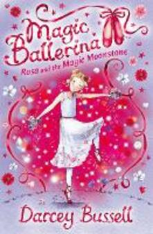 Rosa and the Magic Moonstone (Magic Ballerina, Book 9)